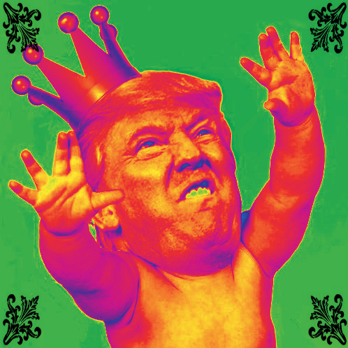Donald Trump Man-Baby Tyrant King with Crown